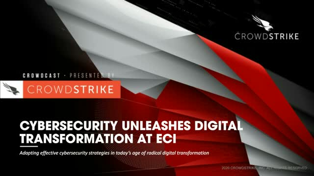 Cybersecurity Unleashes Digital Transformation at ECI