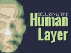 Security Awareness: Securing the Human Layer