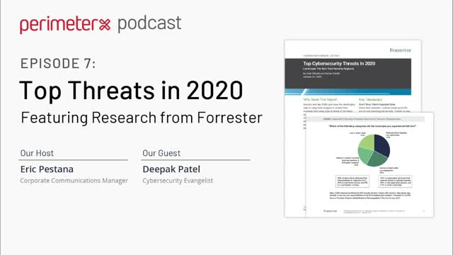 PerimeterX Podcast Ep. 7: Top Threats in 2020 Featuring Research from Forrester