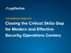 Closing the Critical Skills Gap for Modern and Effective SOCs