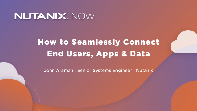 How to Seamlessly Connect End Users, Apps & Data