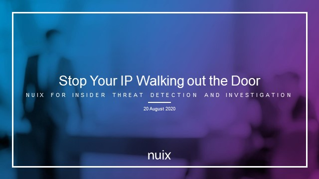 Stop Your IP From Walking out the Door: Insider Threat Prevention with Nuix