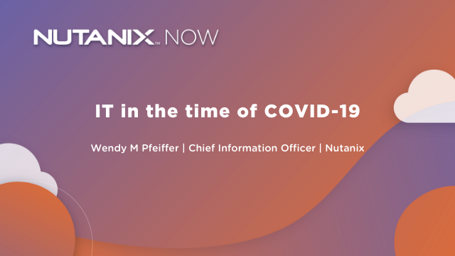 Nutanix Now - IT in the time of COVID-19