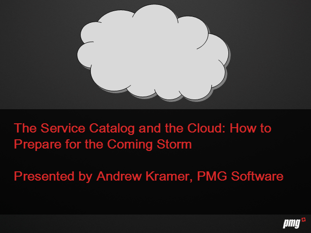 Service Catalog & the Cloud: How to Prepare for the Coming Storm