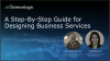 A Step-By-Step Guide for Designing Business Services