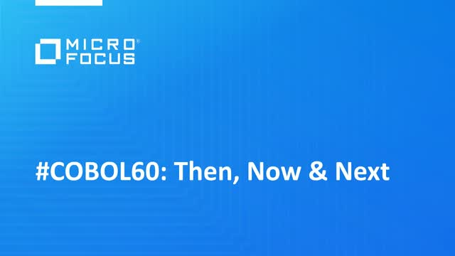 #COBOL60: Then, Now and Next