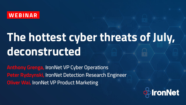 The hottest cyber threats of July, deconstructed