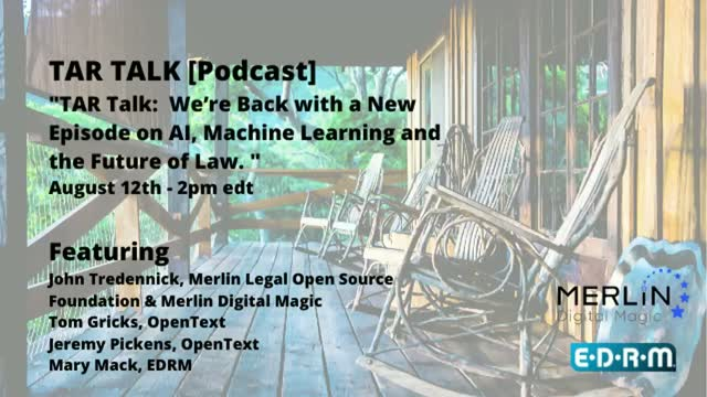 TAR Talk:  We're back with a new episode on AI, Machine Learning and the Future