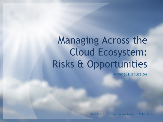 Managing Across the Cloud Ecosystem: Risks & Opportunities