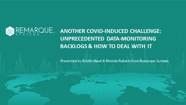 Unprecedented Data-Monitoring Backlogs & How To Deal With It
