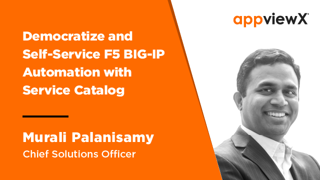 Democratize and Self-Service F5 BIG-IP Automation with Service Catalog
