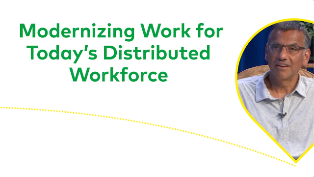 Modernizing Work for Today's Distributed Workforce