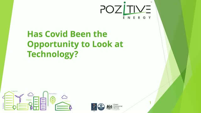 Has COVID-19 been the opportunity to look at technology?