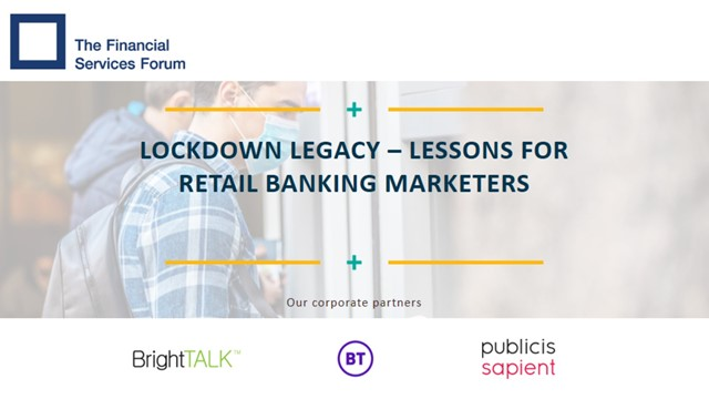 Lockdown Legacy – Lessons for Retail Banking Marketers