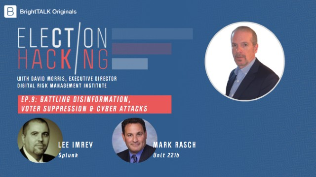 Battling Disinformation, Voter Suppression & Cyber Attacks