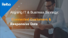 Aligning IT and Business - Connected Customers. Responsive Data