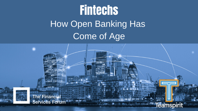 Fintechs – How Open Banking Has Come of Age