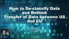 How To De-classify Data and Rethink Transfer of Data between US and EU