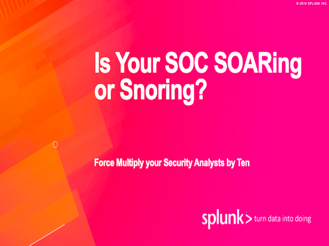 Is Your SOC SOARing or Snoring?