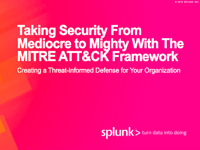 Taking Security From Mediocre to Mighty with The MITRE ATT&CK Framework