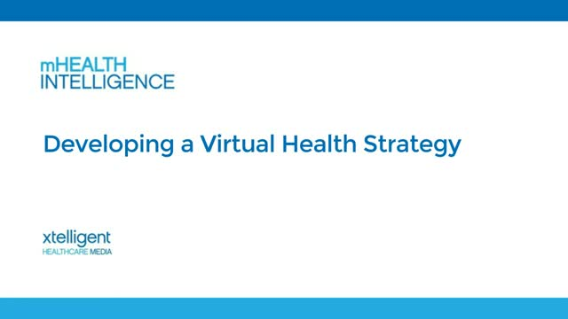 Developing a Virtual Health Strategy