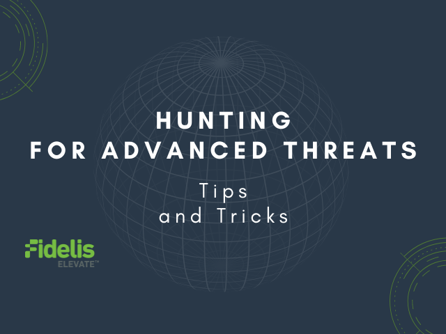 Hunting for Advanced Threats - Tips and Tricks