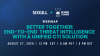 Better Together: End-to-end Threat Intelligence with a Unified CTI Solution