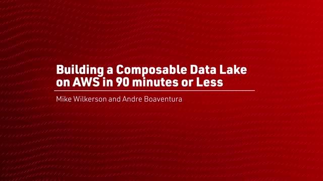 Learn How To Create Composable Data Lake on AWS in 90 Minutes