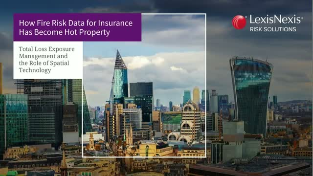 How Fire Risk Data for Insurance Has Become Hot Property