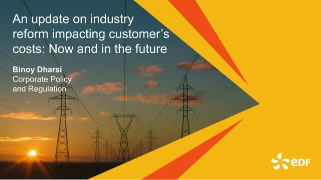 An update on industry reform impacting customer's costs now and in the future