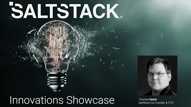 Straight from the Lab: SaltStack innovations showcase