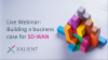 Building a business case for SD-WAN