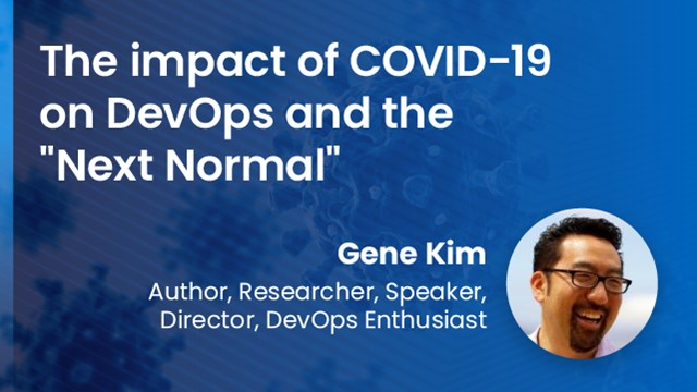 "The impact of COVID-19 on DevOps and the ""Next Normal"""