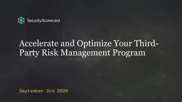 Accelerate and Optimize Your Third Party Risk Management Program