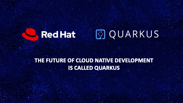 The future of cloud native development is called Quarkus