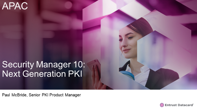 Security Manager 10: Next Generation PKI