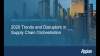 2020 Trends and Disruptors in Supply Chain Orchestration