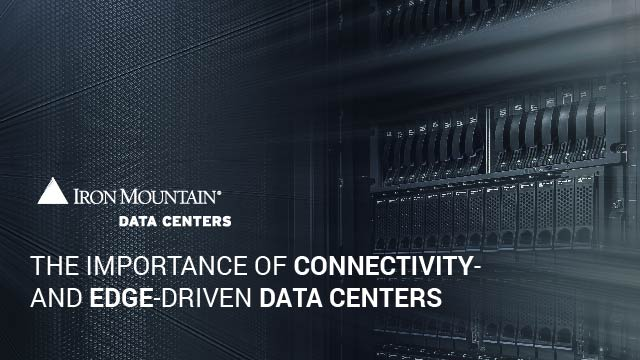 The importance of connectivity- and edge-driven data centers