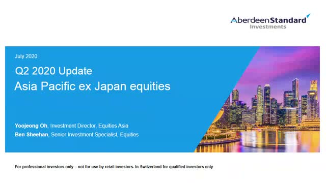 Asia Pacific ex Japan Equities Q2 2020 Update Webcast