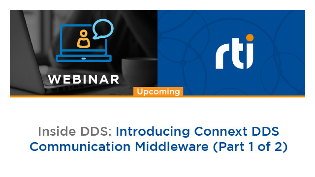 Inside DDS: Introducing Connext DDS Communication Software