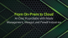 From On-Prem to Cloud - An Exec Roundtable