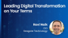 Leading Digital Transformation on your terms