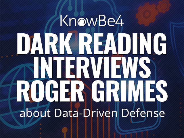Dark Reading Interviews Roger Grimes about Data-Driven Defense