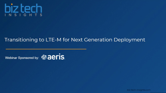 Transitioning to LTE-M for Next-Generation Deployment
