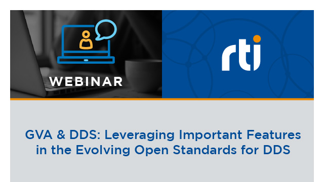 GVA & DDS: Leveraging Important Features in the Evolving Open Standards for DDS