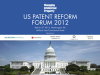 US Patent Reform Forum: Industry perspectives;  ITC proceedings;  Kappos Keynote