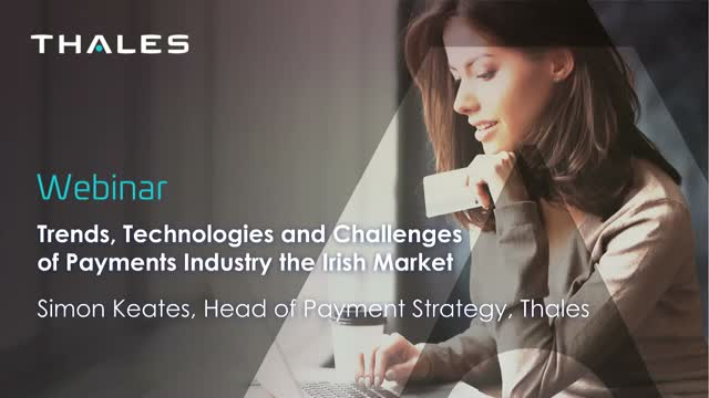 Trends, Technologies and Challenges of Payments Industry the Irish Market