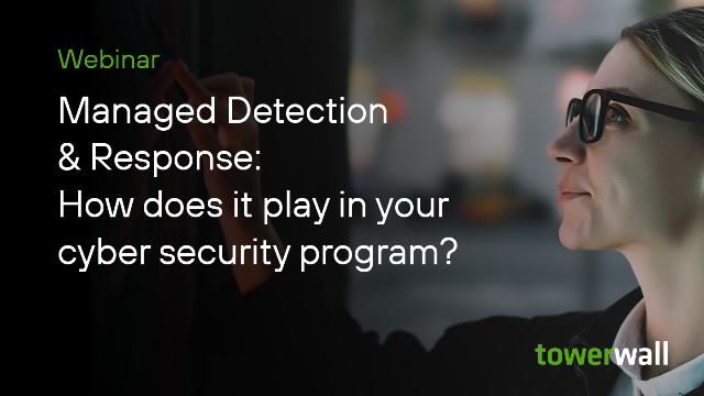 Managed Detection & Response: How does it play in your cyber security program?
