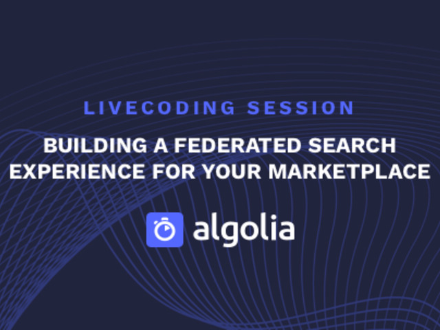 [Livecoding session] Building a federated search experience for your marketplace