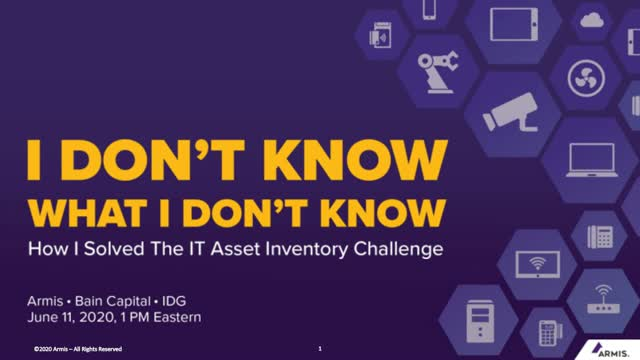 """I Don't Know What I Don't Know"" - How I Solved the IT Asset Inventory Challenge"